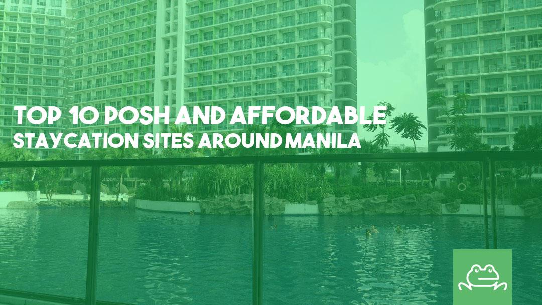 Top 10 Posh Staycation Sites Around the Metro Manila